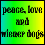 peace, love, and wiener dogs